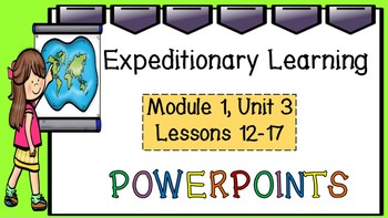 Engage NY Expeditionary Learning 3rd grade PowerPoint M1U3 Lessons12-17