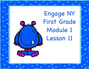 Engage NY First Grade Module 1 Lesson 11