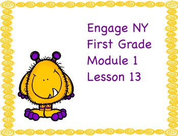 Engage NY First Grade Module 1 Lesson 13
