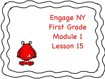 Engage NY First Grade Module 1 Lesson 15