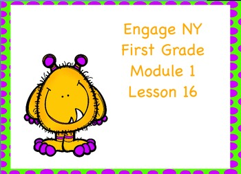 Engage NY First Grade Module 1 Lesson 16