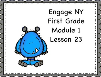 Engage NY First Grade Module 1 Lesson 23