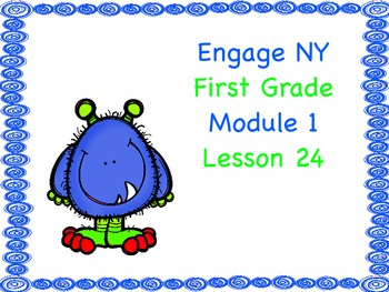 Engage NY First Grade Module 1 Lesson 24