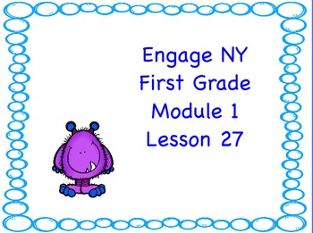 Engage NY First Grade Module 1 Lesson 27
