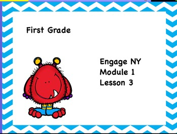 Engage NY First Grade Module 1 Lesson 3