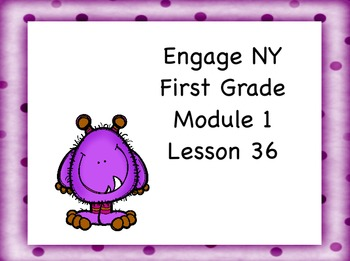Engage NY First Grade Module 1 Lesson 36
