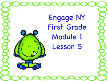 Engage NY First Grade Module 1 Lesson 5