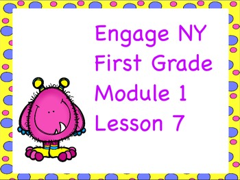Engage NY First Grade Module 1 Lesson 7