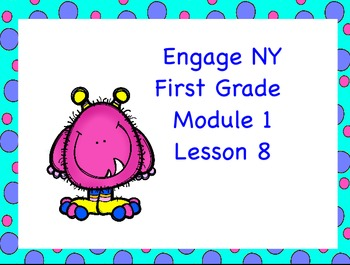 Engage NY First Grade Module 1 Lesson 8