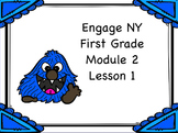 Engage NY First Grade Module 2 Lesson 1