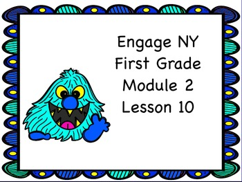 Engage NY First Grade Module 2 Lesson 10