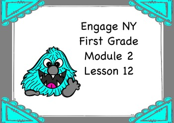 Engage NY First Grade Module 2 Lesson 12