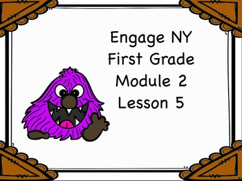 Engage NY First Grade Module 2 Lesson 5