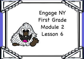 Engage NY First Grade Module 2 Lesson 6