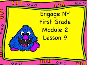 Engage NY First Grade Module 2 Lesson 9