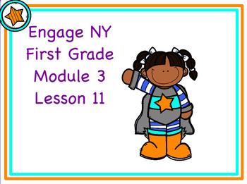 Engage NY First Grade Module 3 Lesson 11