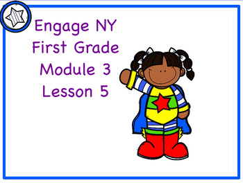 Engage NY First Grade Module 3 Lesson 5