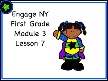 Engage NY First Grade Module 3 Lesson 7  Eureka Math