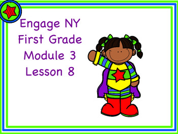 Engage NY First Grade Module 3 Lesson 8