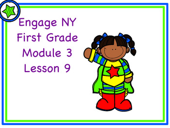 Engage NY First Grade Module 3 Lesson 9