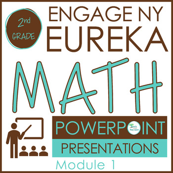 Engage NY/Eureka Math PowerPoint Presentations 2nd Grade Module 1 ALL LESSONS