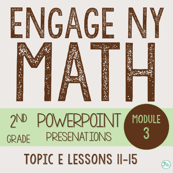 Engage NY Smart Board 2nd Grade Module 3 Topic E (Lessons