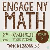 Engage NY/Eureka Math PowerPoint Presentations 2nd Grade Module 3 Topic B
