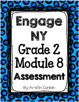 Engage NY Grade 2 Module 8 ~       END OF MODULE ASSESSMENT