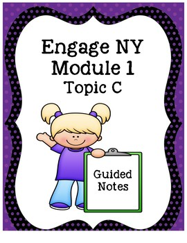 Engage NY Grade 3 Module 1 Guided Notes-Topic C