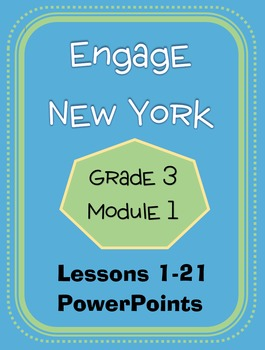 Engage New York / Eureka Grade 3 Module 1 Lessons 1-21 PowerPoint Set