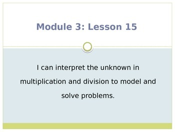 Engage New York / Eureka Grade 3 Module 3 Lesson 15 PowerPoint