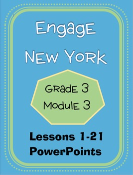 Engage New York / Eureka Grade 3 Module 3 PowerPoint Set Lessons 1-21
