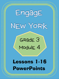 Engage New York / Eureka Grade 3 Module 4 Lessons 1-16 Powerpoint Set