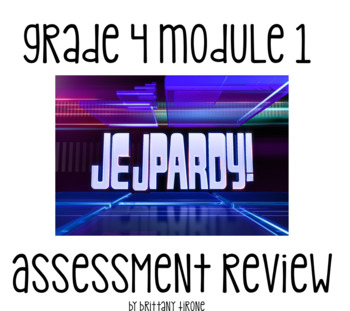 Engage NY Grade 4 Module 1 Assessment Review; Jeopardy