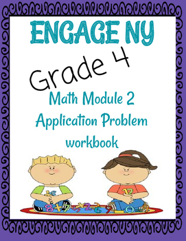 Engage NY, Grade 4, Module 2 application problems & answer key