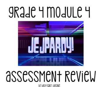 Engage NY Grade 4 Module 4 Assessment Review; Jeopardy