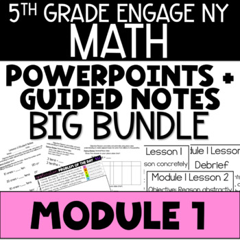 5th Grade Engage NY & Eureka Math Module 1 BUNDLE - ALL LESSONS -