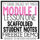 FREEBIE DEMO - Engage NY Grade 5 Math Module 1 - Lesson 1 - Student Notes