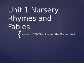 Engage NY Kinder ELA Unit 1  Fable 10b The Lion and the Mouse retell
