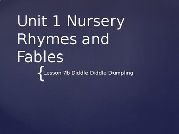 Engage NY Kinder ELA Unit 1 Nursery Rhyme and Fable 7b Diddle Diddle Dumpling