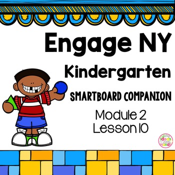 Engage NY Kindergarten Math Module 2 Lesson 10 SmartBoard