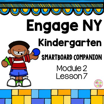 Engage NY Kindergarten Math Module 2 Lesson 7 SmartBoard