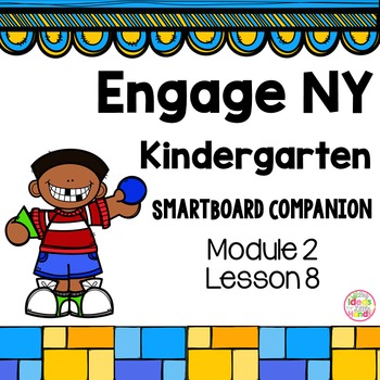 Engage NY Kindergarten Math Module 2 Lesson 8 SmartBoard