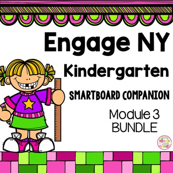 Engage NY Kindergarten Math Module 3 BUNDLE SmartBoard