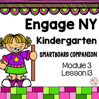 Engage NY Kindergarten Math Module 3 Lesson 13 SmartBoard