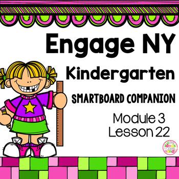 Engage NY Kindergarten Math Module 3 Lesson 22 SmartBoard