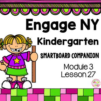 Engage NY Kindergarten Math Module 3 Lesson 27 SmartBoard