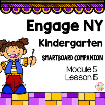 Engage NY Kindergarten Math Module 5 Lesson 15 SmartBoard