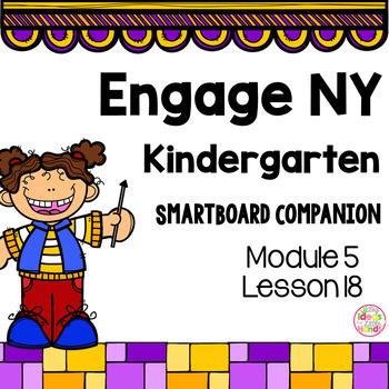 Engage NY Kindergarten Math Module 5 Lesson 18 SmartBoard