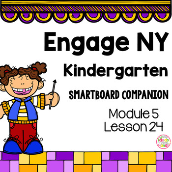 Engage NY Kindergarten Math Module 5 Lesson 24 SmartBoard